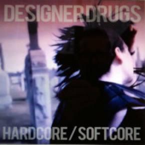 Designer Drugs: Hardcore/Softcore Review