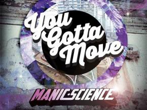 Manic Science - You Gotta Move