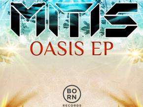 MitiS - Oasis EP [Out TODAY on Born Records]
