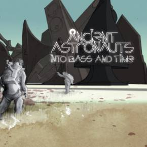 Ancient Astronauts: Into Bass and Time Review Preview