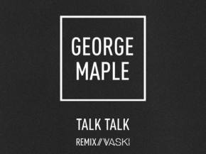 George Maple - Talk Talk (Vaski Remix) [FREE DOWNLOAD]