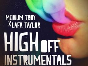 [PREMIERE] Medium Troy x Lafa Taylor - High Off Instrumentals