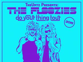 The Untz presents The Floozies 'Do Your Thing' tour