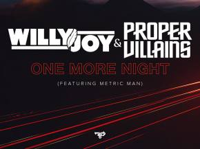 [PREMIERE] Willy Joy & Proper Villains - One More Night ft Metric Man