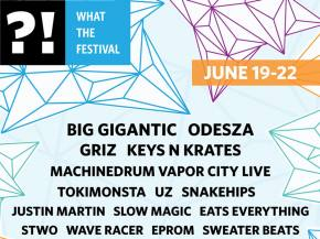 Big Gigantic, Odesza headline What The Festival 2015 Dufur, OR June 19-22 Preview