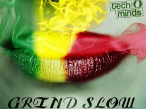 [PREMIERE] Tech Minds - Grind Slow ft Kenz