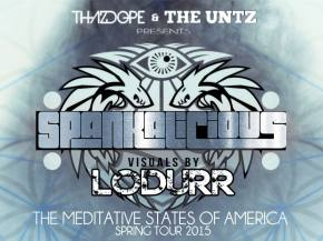 The Untz presents Spankalicious The Meditative States of America Tour