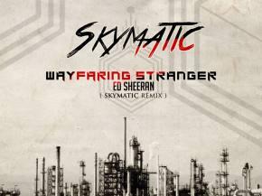 [PREMIERE] Ed Sheeran - Wayfaring Stranger (Skymatic Remix)