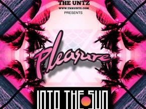 The Untz presents Pleasure 'Into The Sun' west coast tour