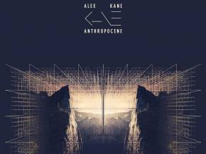 [PREMIERE] Alex Kane - Holocene [Anthropocene EP]