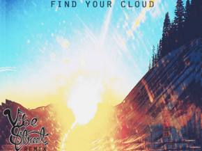 Papadosio - Find Your Cloud (Vibe Street Remix) [FREE DOWNLOAD]