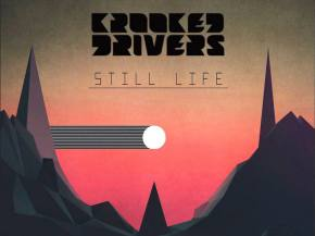 Krooked Drivers keep moving with 'Still Life' EP [Super Best Records] Preview