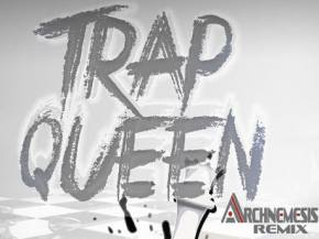 Fetty Wap - Trap Queen (Archnemesis Remix) [FREE DOWNLOAD] Preview