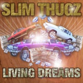 Slim Thugz: Living Dreams EP Released