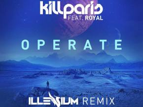 ILLENIUM remixes Kill Paris' 'Operate' ft Royal [FREE DOWNLOAD] Preview