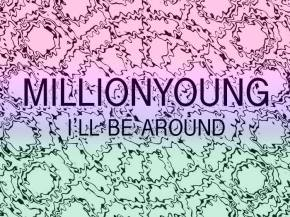 Millionyoung covers The Spinners classic 'I'll Be Around'