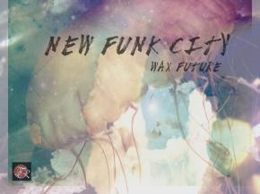 Wax Future debuts 'New Funk City' from Keep the Memories EP [Aug 28]