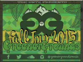 The Untz presents Greener Grounds Fall Tour 2015