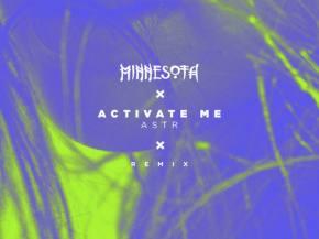 Minnesota remixes ASTR smash 'Activate Me' [FREE DOWNLOAD]