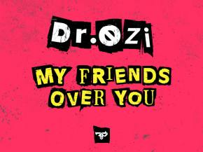 Dr. Ozi makes heavy bass magic with My Friends Over You EP [Firepower]
