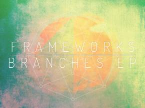 Frameworks unleashes Branches EP via Emancipator label Loci Records