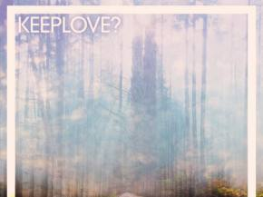 Keeplove? taps Michal Menert for 'Love We Gained' [Super Best Records] Preview