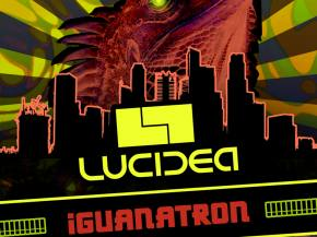 Lucidea jams its way into our hearts with Iguanatron EP [PREMIERE]