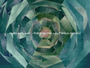 Halo Refuser gets a HEISS remix for 'Folding Me Up' [NAME YOUR PRICE]