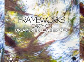 Dreamers Delight remixes Frameworks 'Carry On' for Loci x Lowtemp