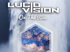 Lucid Vision unleashes On The Rise EP, plays The Untz Festival in June