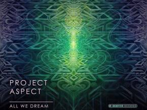The new ProJect Aspect EP All We Dream has us feeling a mile high.