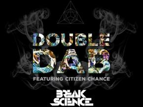 Break Science hits a 'Double Dab' with Citizen Chance for 420