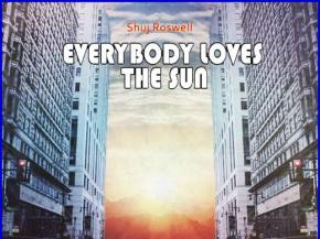 Shuj Roswell drops Everybody Loves the Sun EP on Super Best Records