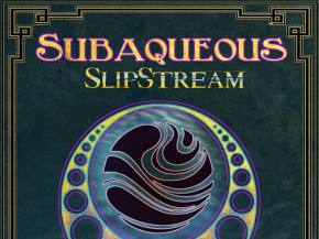 Subaqueous previews new EP with 'Slipstream' featuring The Adaptive