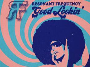 Resonant Frequency debut funk-infused 'Good Lookin'' Preview