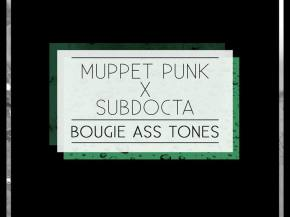 Muppet Punk x SubDocta collab on rip-roaring 'Bougie Ass Tones'