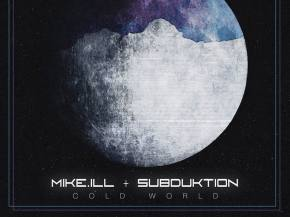 Mike.iLL & Subduktion debut title track from Cold World EP