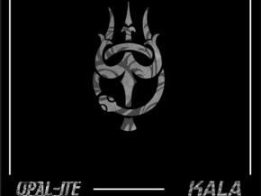 Opal-Ite unloads wickedly heavy 'Kala'