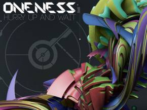 Don't' 'Hurry Up and Wait' on this new Oneness EP