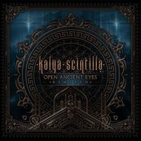 Kalya Scintilla releases Open Ancient Eyes Remixed Preview