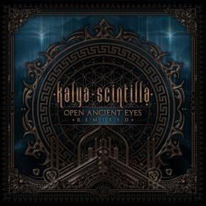 Kalya Scintilla releases Open Ancient Eyes Remixed