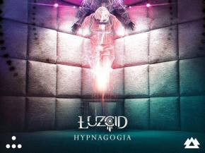 LUZCID takes his sound to the next level with HYPNAGOGIA Preview