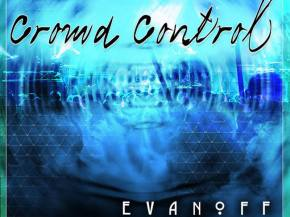 Evanoff debut 'Crowd Control' from new EP Preview