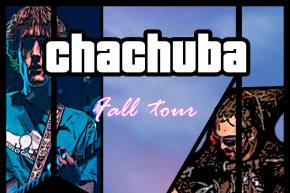 Chachuba premiere 'Toxic Canada' and launch fall tour