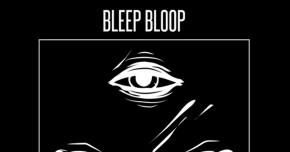 Bleep Bloop's latest release is on another level.