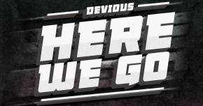 Devious releases speaker-blowing track 'Here We Go'