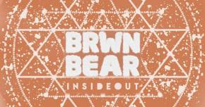 BRWN BEAR turns us Insideout on ThazDope Records