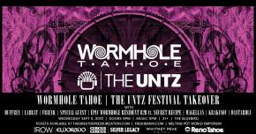 The Untz x Wormhole Tahoe Takeover heads to Reno Preview