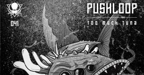 Pushloop debuts title track from Too Much Tuna