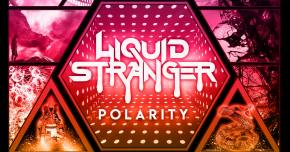 Liquid Stranger delivers a thundering new EP, Polarity Preview
